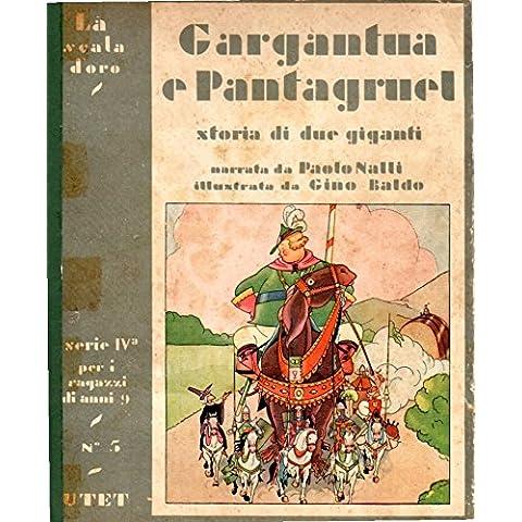 GARGANTUA E PANTAGRUEL RABELAIS LA SCALA D'ORO