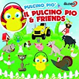 Il Pulcino Pio & Friends