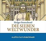 Die sieben Weltwunder - Jens Jähnig, Holger Sonnabend