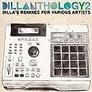 Dillanthology, Vol. 2 - Dilla's Remixes For Various Artists
