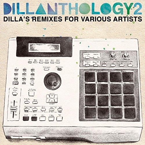Dillanthology, Vol. 2 - Dilla's Remixes For Various Artists Test