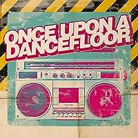 Once Upon A Dancefloor