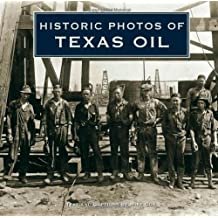Historic Photos of Texas Oil by Mike Cox (2009-08-01)
