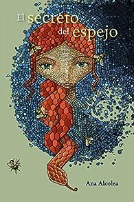 El secreto del espejo  - Narrativa Juvenil) par Ana Alcolea