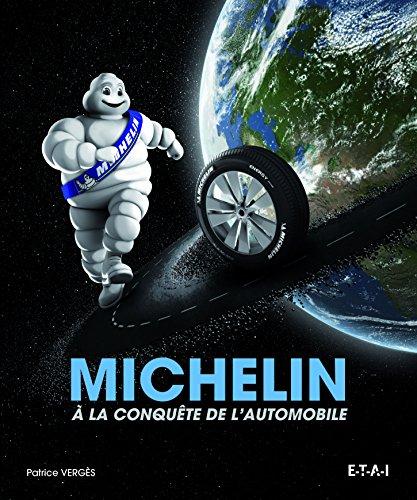 Michelin : A la conquête de l'automobile par Patrice Vergès