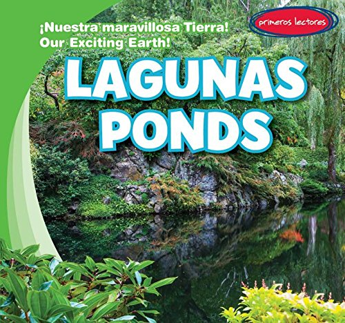 Lagunas / Ponds (Nuestra Maravillosa Tierra! / Our Exciting Earth!) por Jagger Youssef