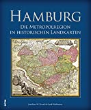 Die Metropolregion Hamburg in historische Landkarten, zwischen den großen Gebieten links und rechts der Elbe, von Cuxhaven und Brunsbüttel bis nach Lauenburg (Sutton Archivbilder)