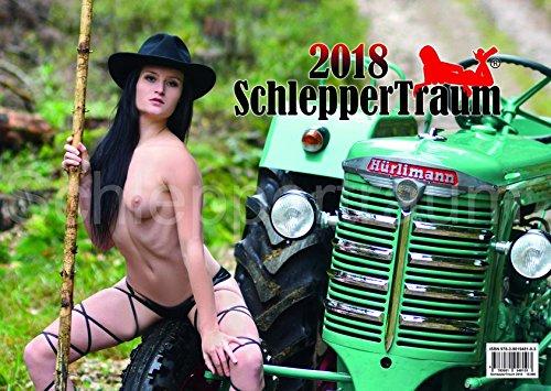 SchlepperTraum 2018: Deutschland´s knackigster Schlepperkalender (SchlepperTraum / Deutschland´s knackigster Schlepperkalender)