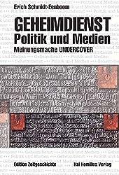 Geheimdienst, Politik und Medien: Meinungsmache Undercover (Edition Zeitgeschichte)