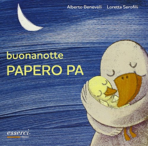 Buonanotte Papero Pa. Ediz. illustrata
