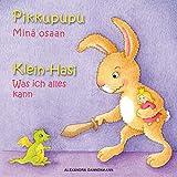 Klein Hasi - Was ich alles kann, Pikkupupu – Minä osaan - Bilderbuch Deutsch-Finnisch (zweisprachig/bilingual) ab 2 Jahren (Klein Hasi - Pikkupupu - Deutsch-Finnisch ... (zweisprachig/bilingual) 1) (German Edition)