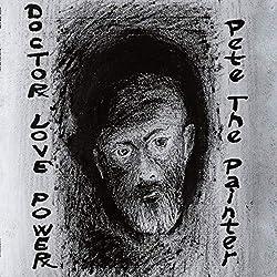 Doctor Love Power | Format: MP3-DownloadVon Album:Pete the PainterErscheinungstermin: 8. Dezember 2018 Download: EUR 1,29