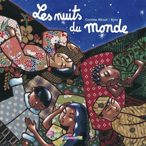 Les nuits du monde par Corinne Albaut, Arno