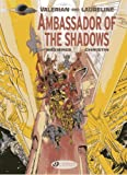 Ambassador of the Shadows (Valerian) by Pierre Christin (2014-02-04)