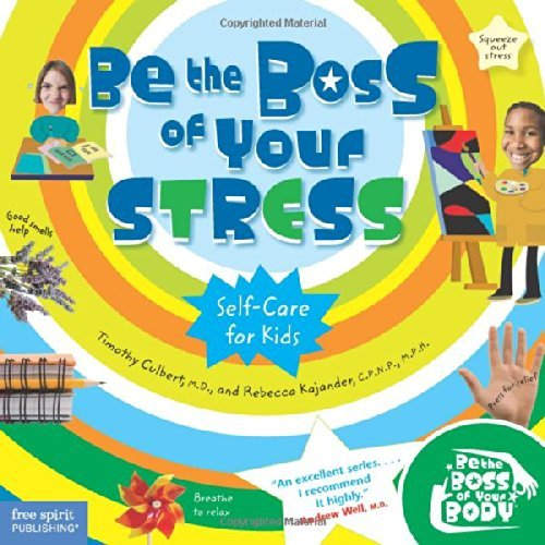 Be the Boss of Your Stress (Be The Boss Of Your Body?) by Timothy Culbert M.D. (2007-07-10)