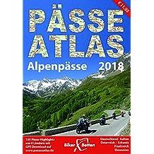 PÄSSE ATLAS 2018: 163 Pässe und Panoramastraßen