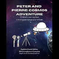 Peter and Pierre: Cosmos Adventure: Children's Learning Book - livre d'apprentissage pour enfants (English Edition)