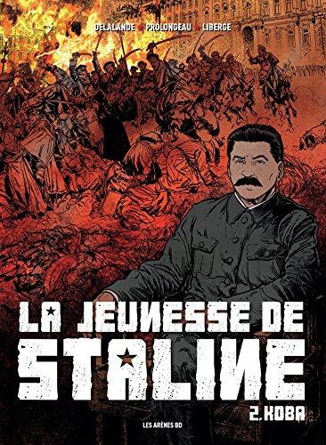 La Jeunesse de Staline tome 2 : Koba par Arnaud Delalande