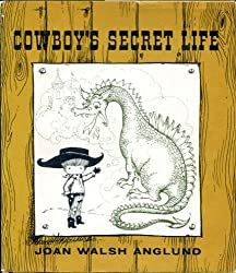 Cowboy's Secret Life by Joan Walsh Anglund (1963-04-01)