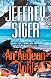 An Aegean April (Chief Inspector Andreas Kaldis Mysteries Book 9) (English Edition)