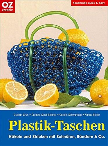 Plastik-Taschen. Häkeln und Stricken mit Schnüren, Bändern & Co (design & fashion)