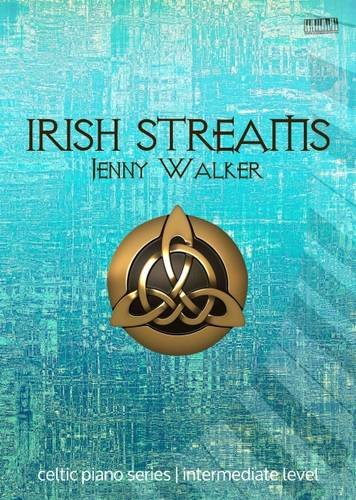 Irish Streams (Celtic Piano Series, Band 3)