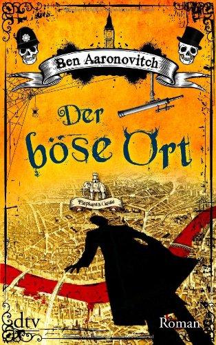 Buchseite und Rezensionen zu 'Der böse Ort: Roman' von Ben Aaronovitch