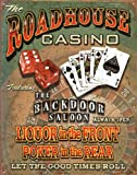 Advertising Tin Sign featuring The Roadhouse Bar and Casino, Let The Good Times Roll 31x42cm