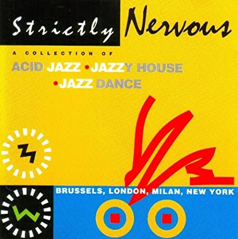 Strictly Nervous: A Collection Of Acid Jazz. Jazzy House. Jazz Dance
