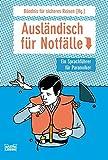 Ausländisch für Notfälle: Ein Sprachführer für Paranoiker (Ratgeber. Bastei Lübbe Taschenbücher)