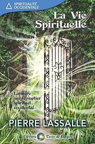 La Vie Spirituelle: lumière sur le sentier spirituel occidental