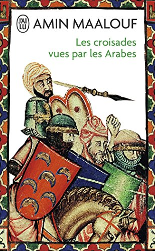 Les Croisades vues par les Arabes par Amin Maalouf