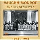 Vaughn Monroe & His Orchestra: 1944-1945 by Vaughn Monroe & His Orchestra (1999-12-25)