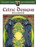 Malen und entspannen: Celtic Designs - Carol Schmidt