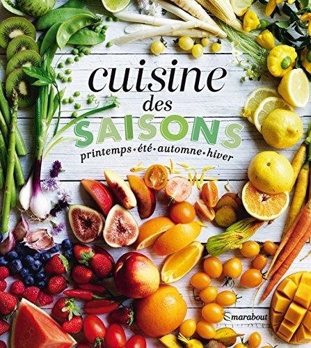 Cuisine des saisons : Printemps, été, automne, hiver by Marabout (2015-09-02)