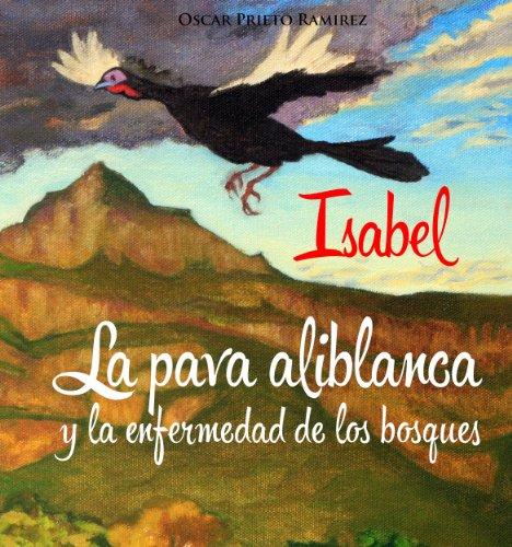 Isabel La Pava Aliblanca Y La Enfermedad De Los Bosques Pdf