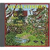 Vogelstimmen in Park und Garten - Mit gesprochenen Erläuterungen: Serie VOGELSTIMMEN Edition 1
