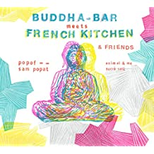 Buddha Bar Meets French Kitche