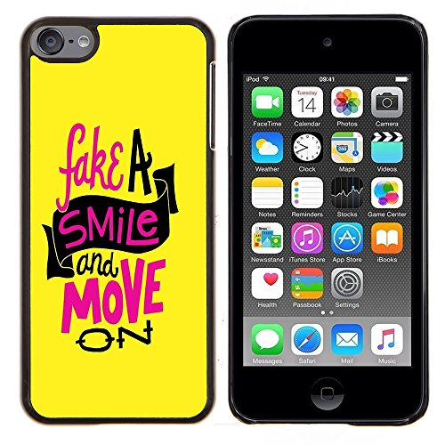 Graphic4You Fake A Smile And Move On Englisch Zitat Nachricht Harte Dünn Hülle Tasche Schale Schutzhülle für Apple iPod Touch 6 (Ipod Touch Fake)