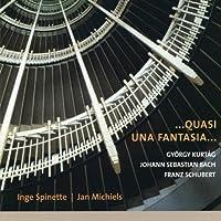 ... Quasi una fantasia... Kurtag, Bach, Schubert