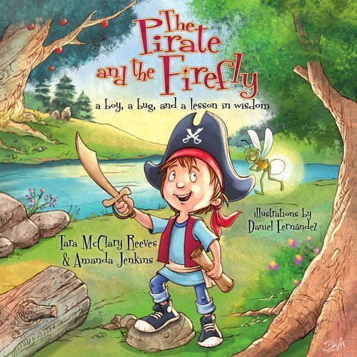 Portada del libro The Pirate and the Firefly: A Boy, a Bug, and a Lesson in Wisdom (Firefly Chronicles) by Amanda Jenkins (2015-02-01)
