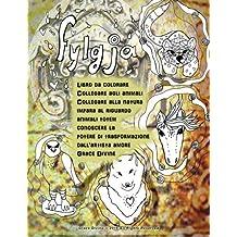 Fylgja Libro da colorare Collegare agli animali Collegare alla natura impara al riguardo animali totem conoscere la potere di trasformazione dall'artista amore Grace Divine
