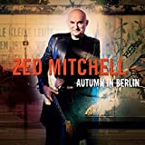 Zed Mitchell: Autumn in Berlin (Audio CD)