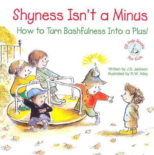 Shyness Isn't a Minus: How to Turn Bashfulness Into a Plus (Elf-Help Books for Kids) by J. S. Jackson (2006-12-01)