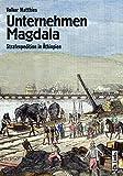 Unternehmen Magdala - Strafexpedition in Äthiopien -