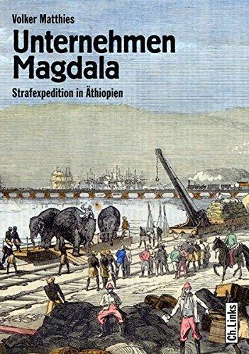 Unternehmen Magdala - Strafexpedition in Äthiopien