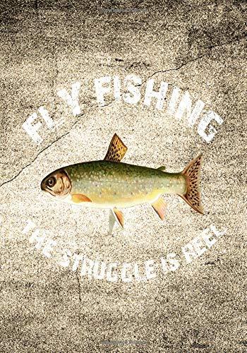 FLY FISHING THE STRUGGLE IS REEL: 7x10 wide ruled notebook : fishermen fisherwomen (Reel Cast)