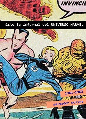 Historia Informal del Universo Marvel: 1961-1962 por Salvador Molina