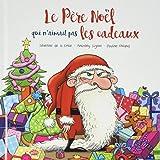Le Père Noël qui n'aimait pas les cadeaux / Pauline Roland   Roland, Pauline (19..-....) - illustratrice. Illustrateur