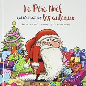 """Afficher """"Le Père Noël qui n'aimait pas les cadeaux"""""""
